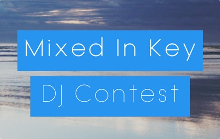 Mixed in Key and Beatport DJ contest w/ prizes worth over $3000 for the best harmonic mix